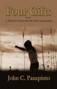 Four Gifts: A Parent's Prayer for the Next Generation - Panepinto, John C.