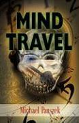 Mind Travel - Pauszek, Michael