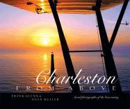 Charleston from Above: Aerial Photographs of the Lowcountry - Glenn, Frank; Muller, Daan
