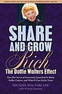 Share and Grow Rich: The Dottie Walters Effect - Macfarlane, Michael