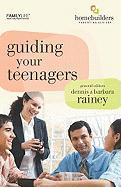 Guiding Your Teenagers - Rainey, Dennis; Rainey, Barbara