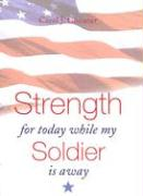 Strength for Today While My Soldier Is Away - Channer, Carol J.