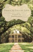 Grace, a Gift of Love - Lynne, Deborah