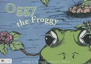 Oggy the Froggy - Thomas, Kristie L.