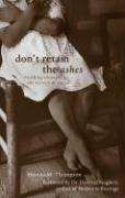 Don't Retain the Ashes: Breaking Through the Secrecy of Incest - Thompson, Shonda M.