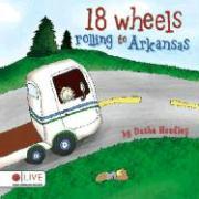 18 Wheels Rolling to Arkansas - Headley, Dasha