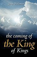 The Coming of the King of Kings - Dieleman, Jaap