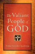 The Valiant People of God - Ogunbayeje, Esther Adeyinka