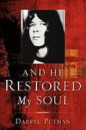 And He Restored My Soul - Putman, Darryl