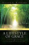A Lifestyle of Grace - Kennard, Steven G.