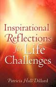 Inspirational Reflections for Life Challenges - Dillard, Patricia Hall