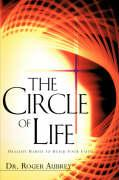 The Circle of Life - Aubrey, Roger; Aubrey, Dr Roger