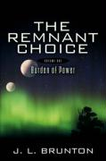 The Remnant Choice - Brunton, J. L.