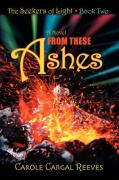From These Ashes - Reeves, Carole Cargal