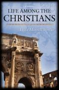 Life Among the Christians - Foster, Leila Merrell