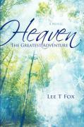 Heaven: The Greatest Adventure - Fox, Lee T.