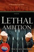 Lethal Ambition - Swiger, Michael