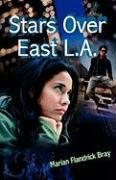 Stars Over East L.A. - Bray, Marian Flandrick