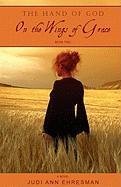 On the Wings of Grace - Ehresman, Judi Ann