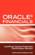 Oracle Financials Interview Questions: Unofficial Oracle Financials / Fusion Certification Review: Includes Oracle Financials and Oracle Fusion Middle - Clark, Terry