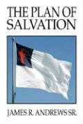 The Plan of Salvation - Andrews Sr, James R.