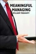 Meaningful Managing - Traugott, William