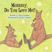 Mommy, Do You Love Me? - Lambert, Teres