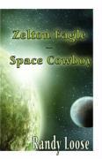 Zelton Eagle - Space Cowboy - Loose, Randy