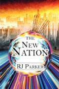 The New Nation - Parker, Rj