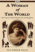 A Woman of the World - Wilcox, Ella Wheeler