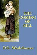 The Coming of Bill - Wodehouse, P. G.