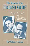 The Years of Our Friendship: Robert Lowell and Allen Tate - Doreski, William