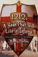 1212, a Year That Will Live in Infamy: The Children's Crusade - Norton, Barry