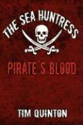 The Sea Huntress: Pirate's Blood - Quinton, Tim