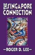 The Singapore Connection - Lee, Roger D.