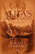 Alita's Sacred Journey: A Native's Mystical Journey to Help Alleviate Her Auntie's and Uncle's Suffering - Derbitsky, Harry