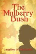 The Mulberry Bush - Parchment, Laughton A.