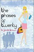 The Phases of Twenty - Brown, K. Janelle