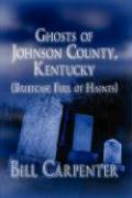Ghosts of Johnson County, Kentucky: Briefcase Full of Haints - Carpenter, Bill