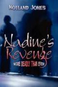 Nadine's Revenge: More Deadly Than Ever - Jones, Holland