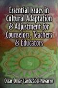 Essential Issues in Cultural Adaptation and Adjustment for Counselors, Teachers and Educators - Lardizbal-Navarro, Oscar Omar