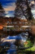 Poetic Steps in Time and Season - Anderson, Gregory P.