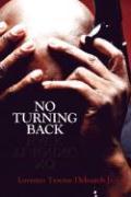 No Turning Back - Deloatch, Lorenzo Tyrone, Jr.