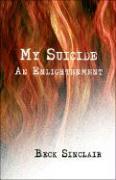 My Suicide: An Enlightenment - Sinclair, Beck