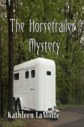 The Horsetrailer Mystery - Lamotte, Kathleen