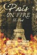 Paris on Fire - Hunt, E. E.