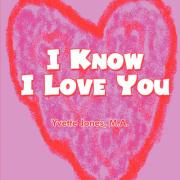 I Know I Love You - Jones, M. a. Yvette; Jones M. a. , Yvette