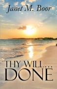 Thy Will.Done - Boor, Janet M.