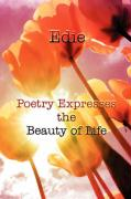 Poetry Expresses the Beauty of Life - Edie