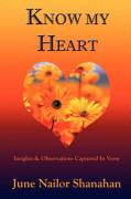 Know My Heart: Insights & Observations Captured in Verse - Nailor Shanahan, June